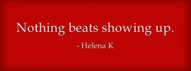 HK Quotes Nothing-beats-showing-up